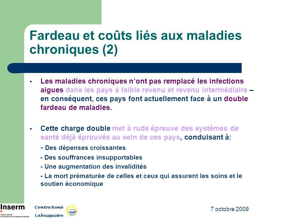 7 octobre 2009 Fardeau et coûts liés aux maladies chroniques (2) Les maladies chroniques nont pas remplacé les infections aigues dans les pays à faibl