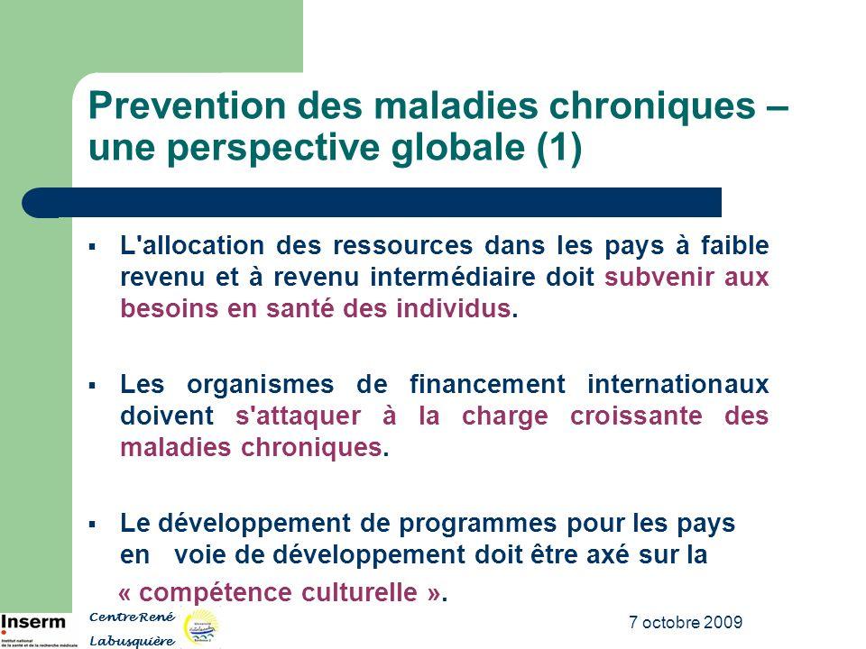7 octobre 2009 Prevention des maladies chroniques – une perspective globale (1) L'allocation des ressources dans les pays à faible revenu et à revenu