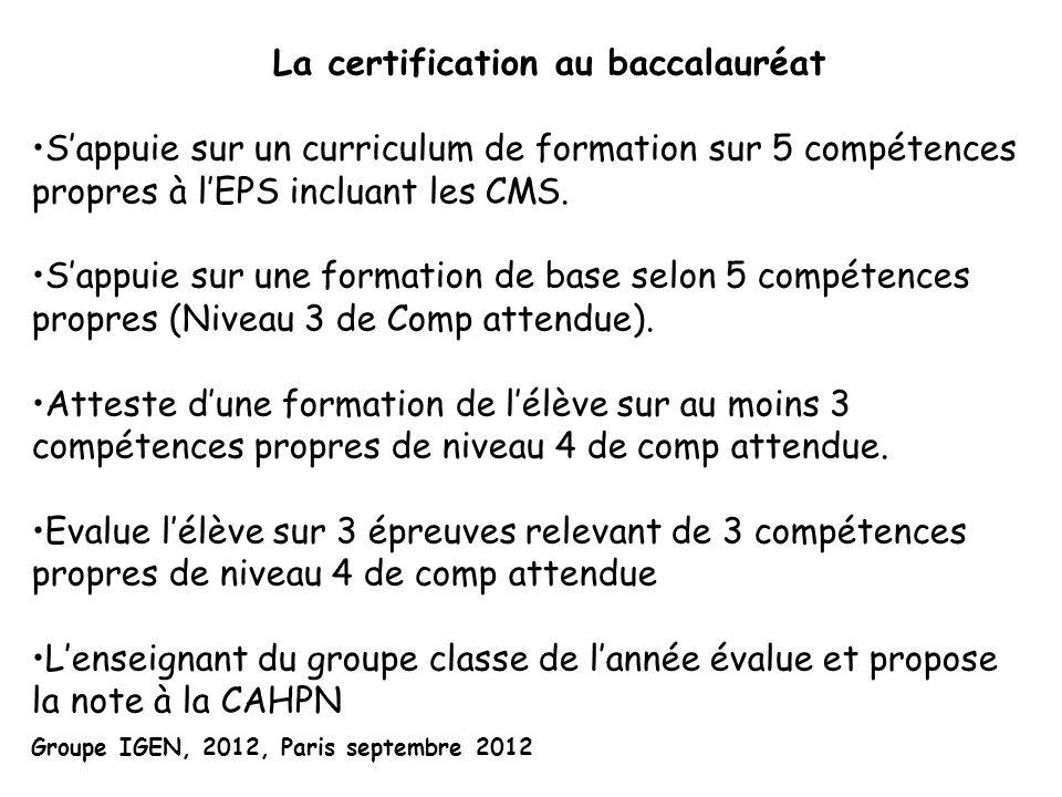 La certification au baccalauréat Sappuie sur un curriculum de formation sur 5 compétences propres à lEPS incluant les CMS. Sappuie sur une formation d