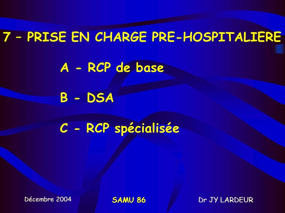 Décembre 2004 Dr JY LARDEURSAMU 86 ARRET CARDIO-RESPIRATOIRE in Guide d aide à la régulation au SAMU. SdF - 2004 PARM 1- Identifier l appelant, le lie