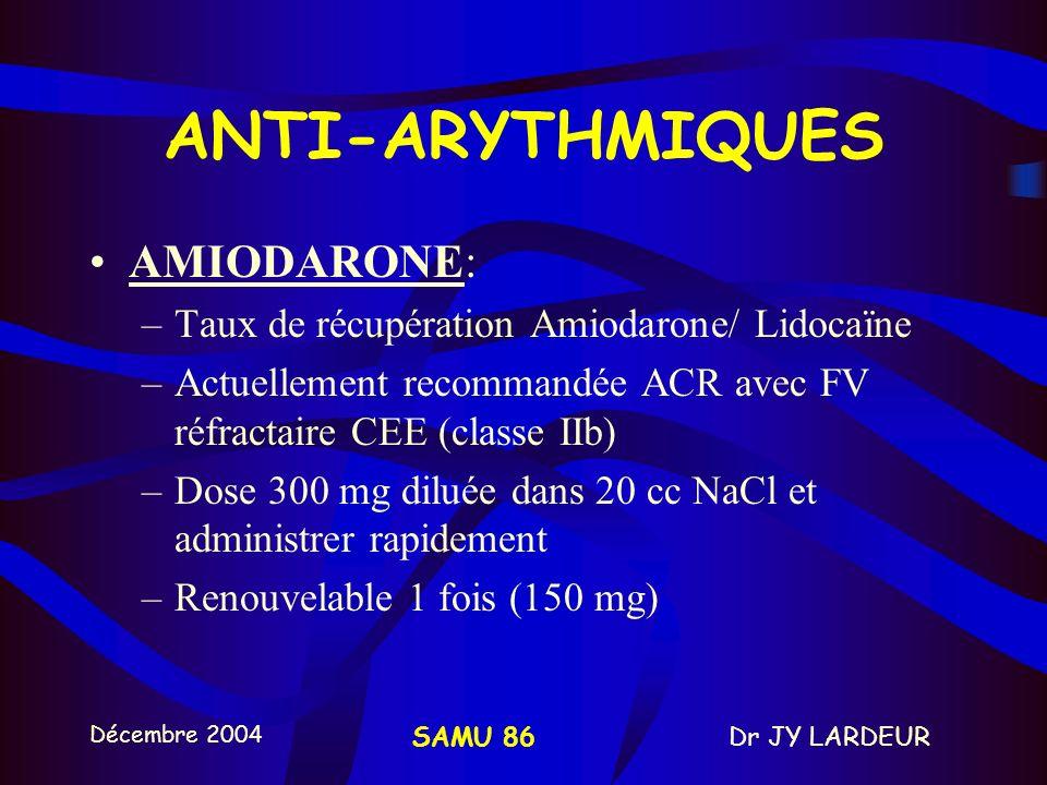 Décembre 2004 Dr JY LARDEURSAMU 86 VASOPRESSINE vs ADRENALINE Méta-analyse nov 2003 resuscitation: –2 études humaines et 33 animales –études humaines: