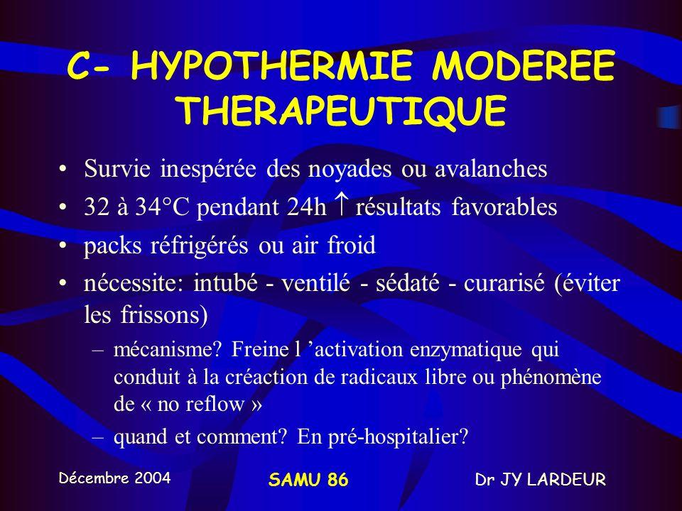 Décembre 2004 Dr JY LARDEURSAMU 86 B – SYNDROME LIKE-SEPSIS Les différents aspects des altérations hemostasis? Vues après RACS = sepsis sévère Traitem