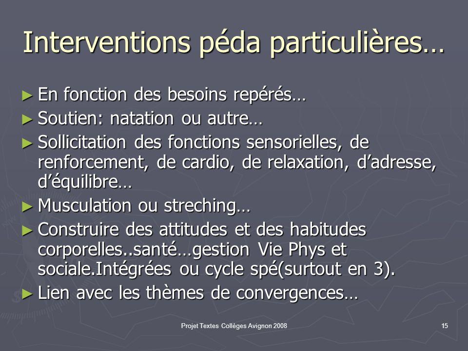 Projet Textes Collèges Avignon 200814 À propos du handicap… Au regard de la loi de 2005: Le collège doit accueillir tous les élèves.