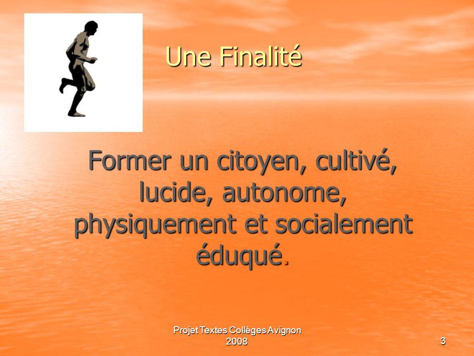 Projet Textes Collèges Avignon 20082 PREAMBULE EPS: à tous les niveaux, réussite de tous: instruction, formation et valeurs Républicaines.