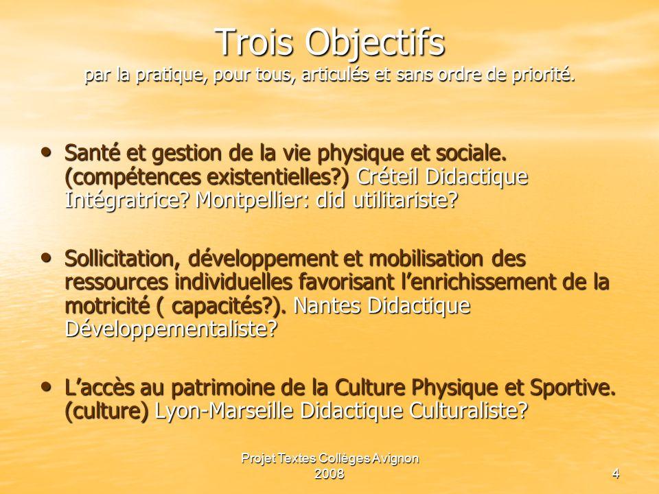 Projet Textes Collèges Avignon 2008 3 Une Finalité Former un citoyen, cultivé, lucide, autonome, physiquement et socialement éduqué.