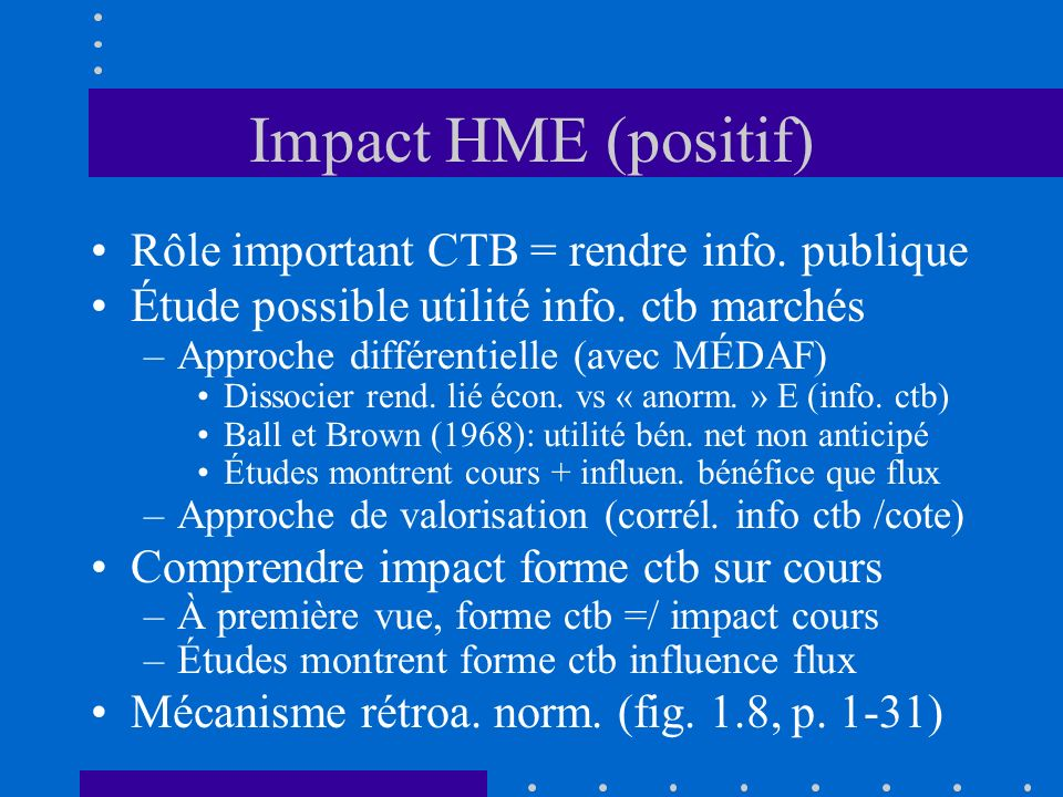 Impact HME (positif) Rôle important CTB = rendre info. publique Étude possible utilité info. ctb marchés –Approche différentielle (avec MÉDAF) Dissoci