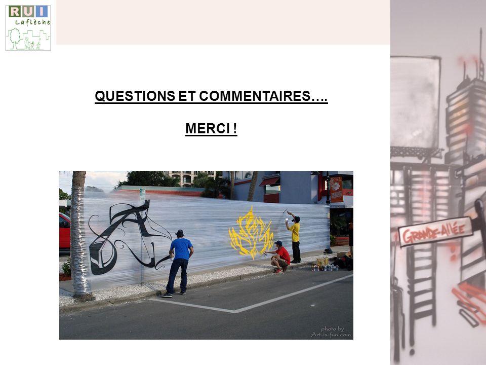 QUESTIONS ET COMMENTAIRES…. MERCI !