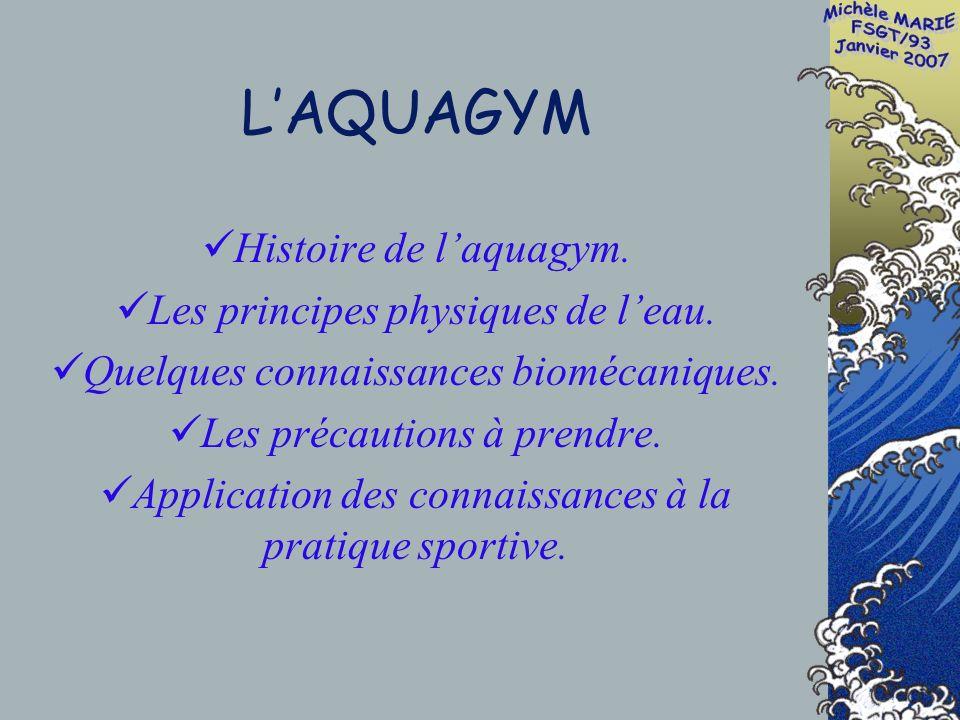 LAQUAGYM Histoire de laquagym. Les principes physiques de leau.