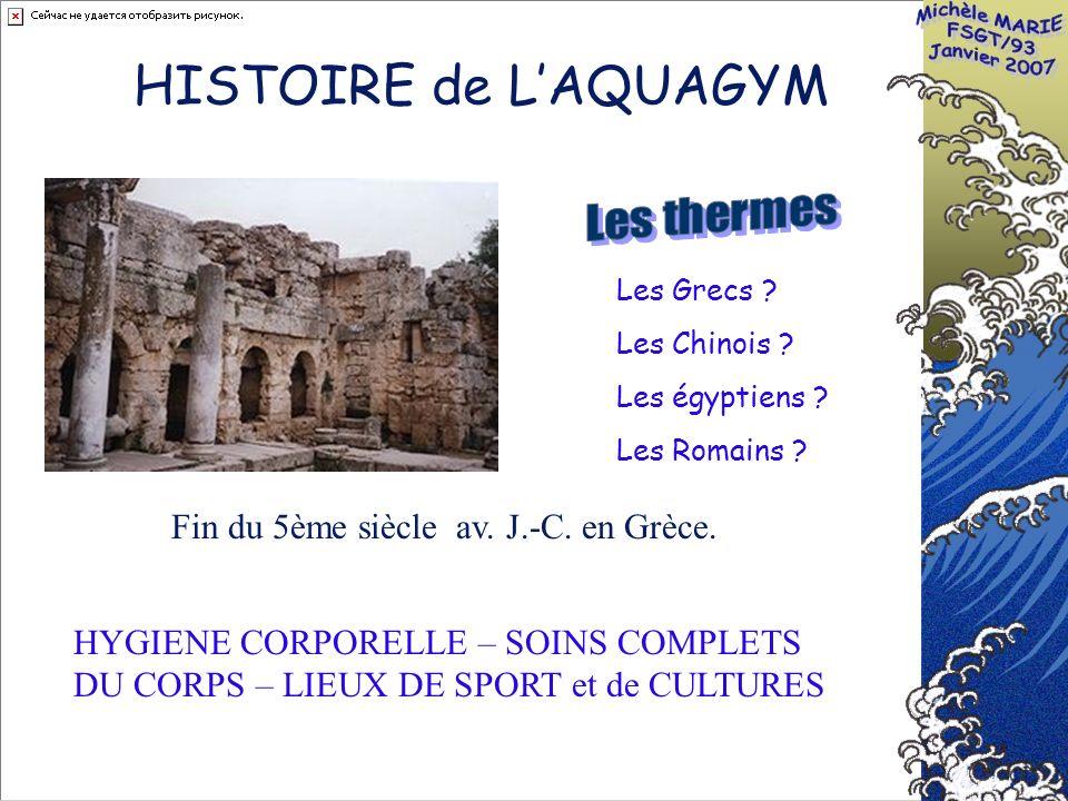 HISTOIRE de LAQUAGYM Les Grecs . Les Chinois . Les égyptiens .