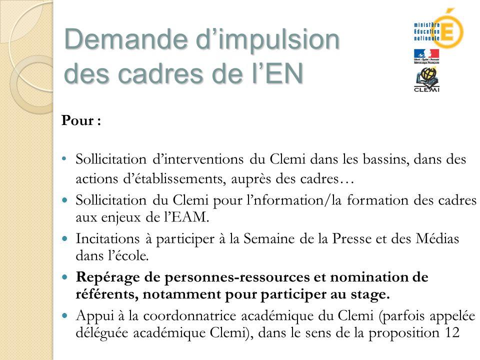 Demande dimpulsion des cadres de lEN Pour : Sollicitation dinterventions du Clemi dans les bassins, dans des actions détablissements, auprès des cadres… Sollicitation du Clemi pour lnformation/la formation des cadres aux enjeux de lEAM.