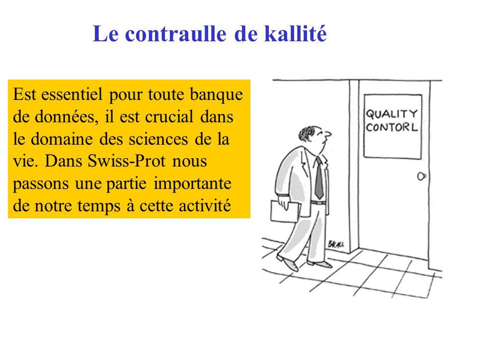 Le contraulle de kallité Est essentiel pour toute banque de données, il est crucial dans le domaine des sciences de la vie. Dans Swiss-Prot nous passo