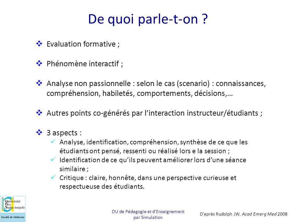 De quoi parle-t-on ? Evaluation formative ; Phénomène interactif ; Analyse non passionnelle : selon le cas (scenario) : connaissances, compréhension,