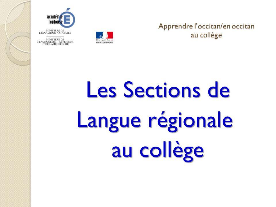 Apprendre loccitan/en occitan au collège Les Sections de Langue régionale Langue régionale au collège