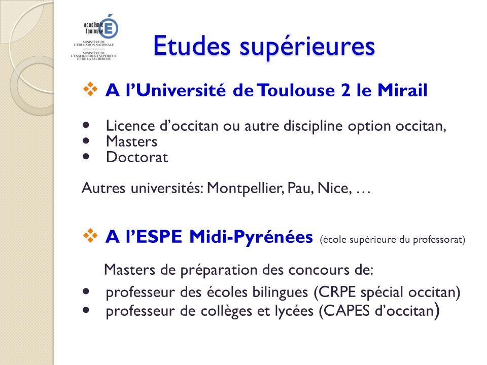 Etudes supérieures A lUniversité de Toulouse 2 le Mirail Licence doccitan ou autre discipline option occitan, Masters Doctorat Autres universités: Mon