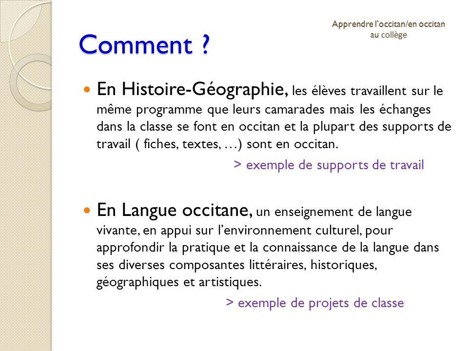 Comment ? En Histoire-Géographie, les élèves travaillent sur le même programme que leurs camarades mais les échanges dans la classe se font en occitan