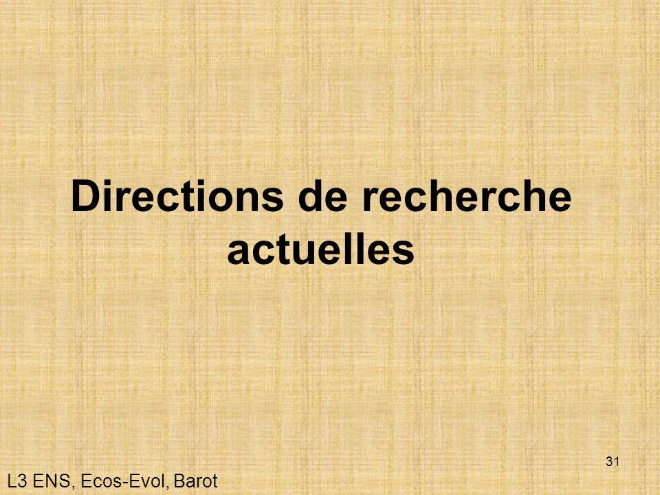 31 Directions de recherche actuelles L3 ENS, Ecos-Evol, Barot
