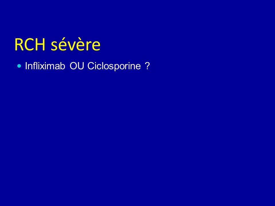 RCH sévère Infliximab OU Ciclosporine ?