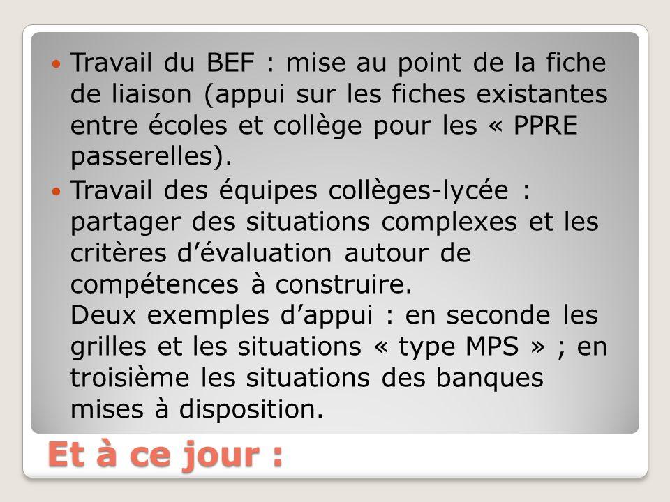 Et à ce jour : Travail du BEF : mise au point de la fiche de liaison (appui sur les fiches existantes entre écoles et collège pour les « PPRE passerelles).