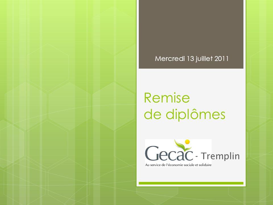 Remise de diplômes Mercredi 13 juillet 2011 - Tremplin