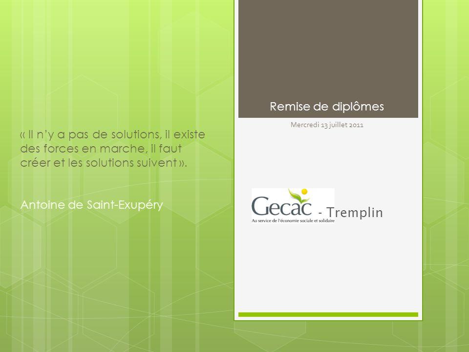 Remise de diplômes - Tremplin « Il ny a pas de solutions, il existe des forces en marche, il faut créer et les solutions suivent ».