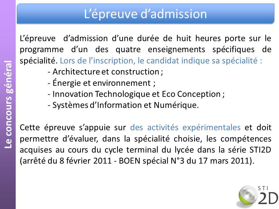 Le concours général Lépreuve dadmission Lépreuve dadmission dune durée de huit heures porte sur le programme dun des quatre enseignements spécifiques