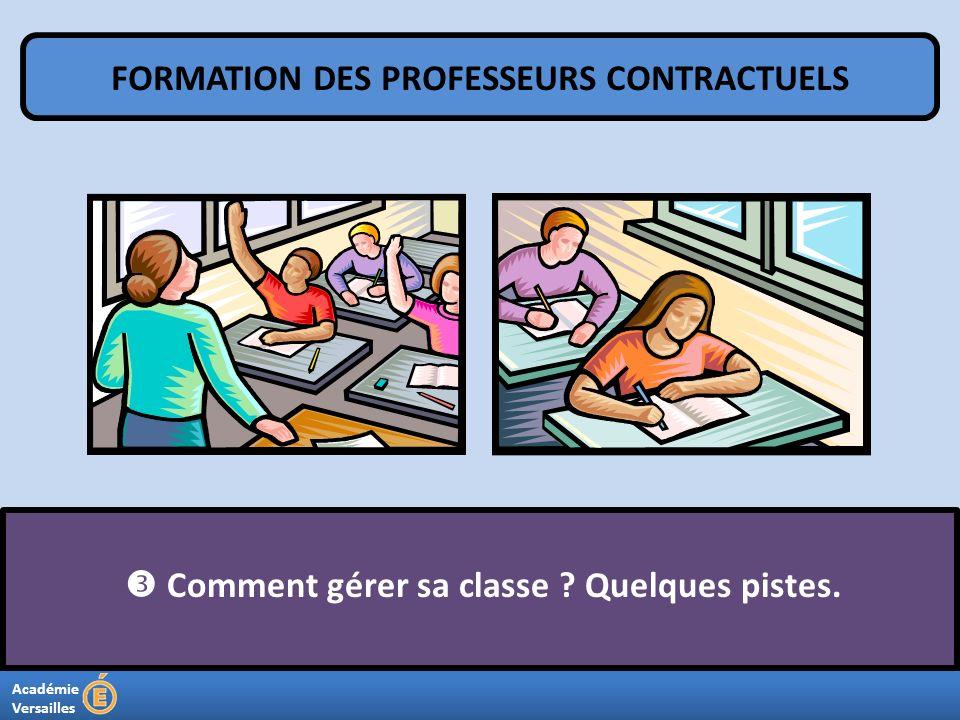 Académie Versailles Comment gérer sa classe ? Quelques pistes. FORMATION DES PROFESSEURS CONTRACTUELS