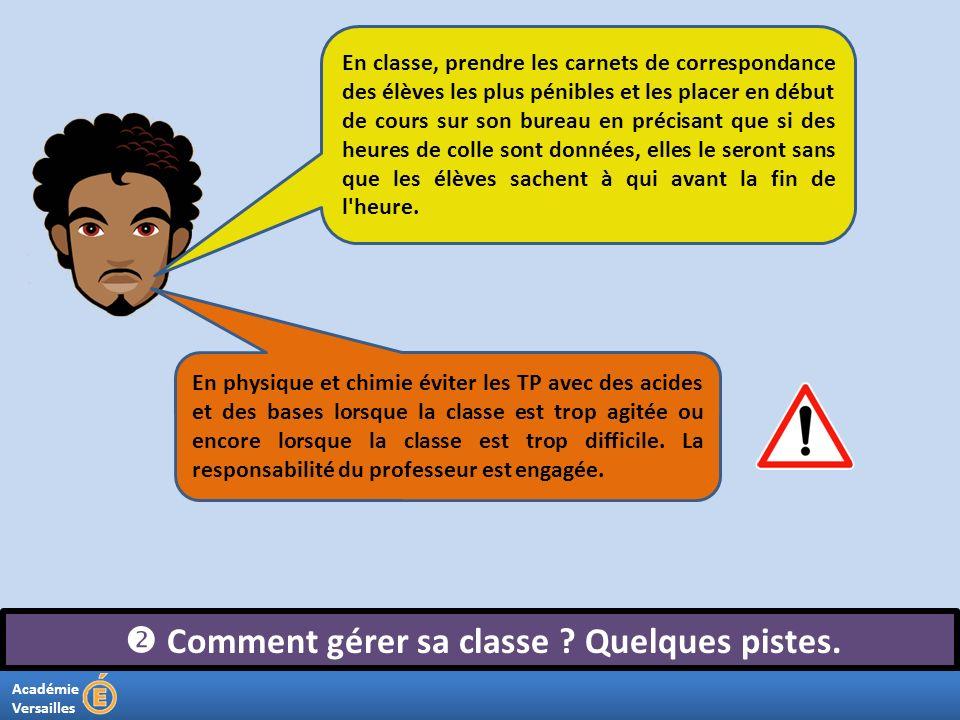 Académie Versailles Comment gérer sa classe ? Quelques pistes. En classe, prendre les carnets de correspondance des élèves les plus pénibles et les pl