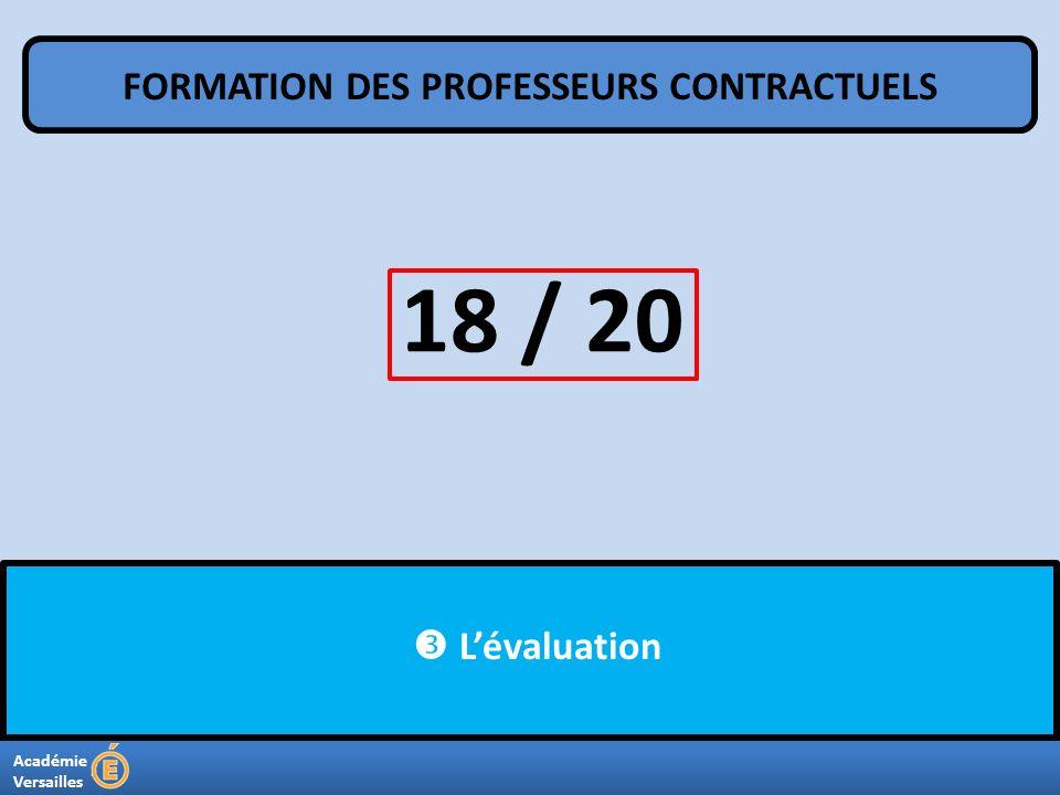 Académie Versailles Lévaluation FORMATION DES PROFESSEURS CONTRACTUELS 18 / 20