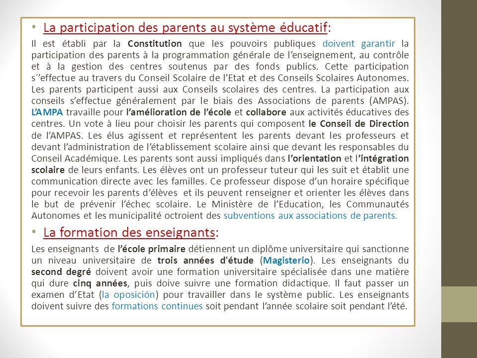 La participation des parents au système éducatif: Il est établi par la Constitution que les pouvoirs publiques doivent garantir la participation des p