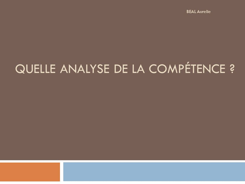 QUELLE ANALYSE DE LA COMPÉTENCE ? BEAL Aurelie
