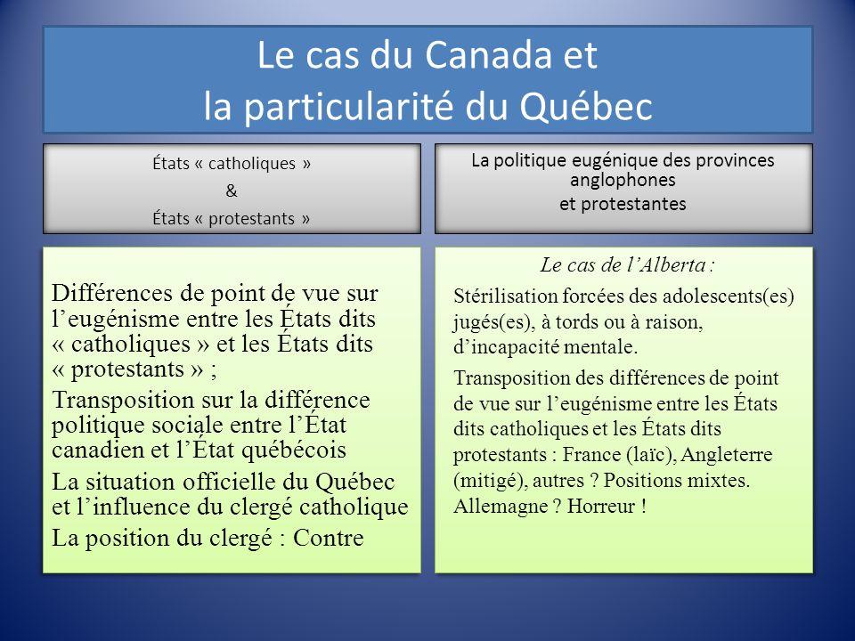 Le cas du Canada et la particularité du Québec États « catholiques » & États « protestants » Différences de point de vue sur leugénisme entre les État