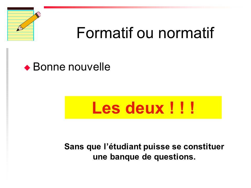 Formatif ou normatif u Bonne nouvelle Les deux .