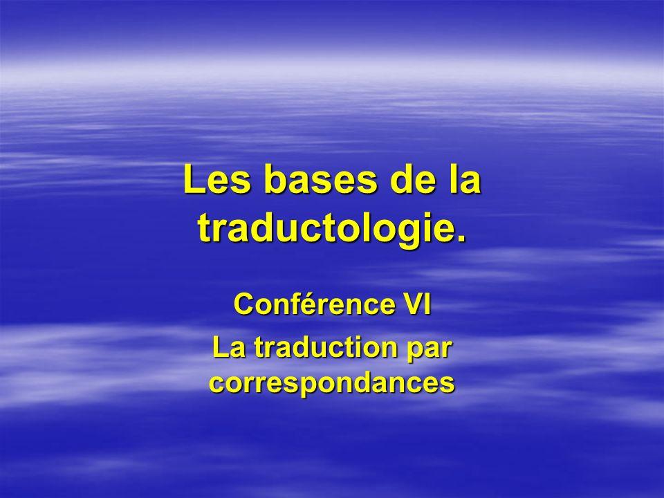 Les bases de la traductologie. Conférence VI La traduction par correspondances