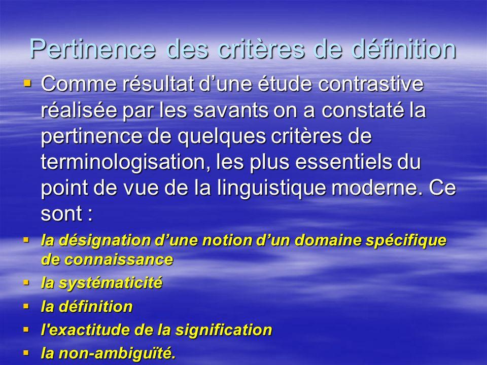 Pertinence des critères de définition Comme résultat dune étude contrastive réalisée par les savants on a constaté la pertinence de quelques critères