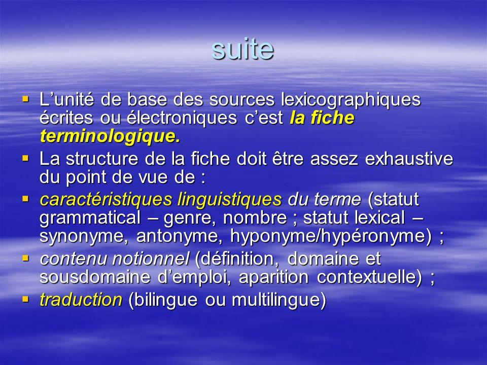 suite Lunité de base des sources lexicographiques écrites ou électroniques cest la fiche terminologique. Lunité de base des sources lexicographiques é