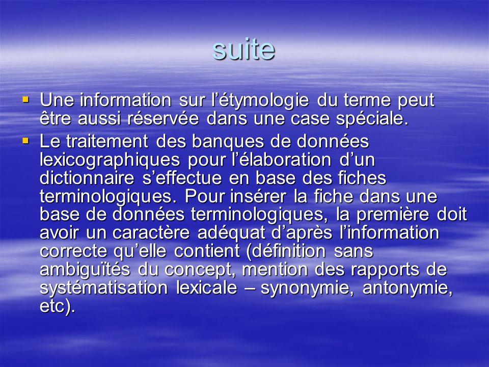 suite Une information sur létymologie du terme peut être aussi réservée dans une case spéciale. Une information sur létymologie du terme peut être aus