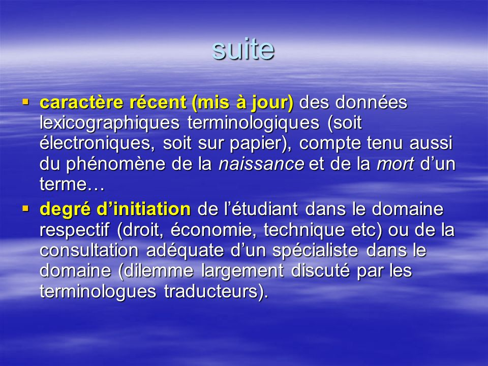 suite caractère récent (mis à jour) des données lexicographiques terminologiques (soit électroniques, soit sur papier), compte tenu aussi du phénomène