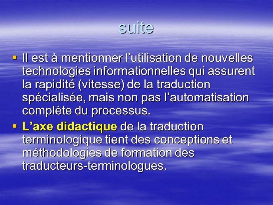 suite Il est à mentionner lutilisation de nouvelles technologies informationnelles qui assurent la rapidité (vitesse) de la traduction spécialisée, ma