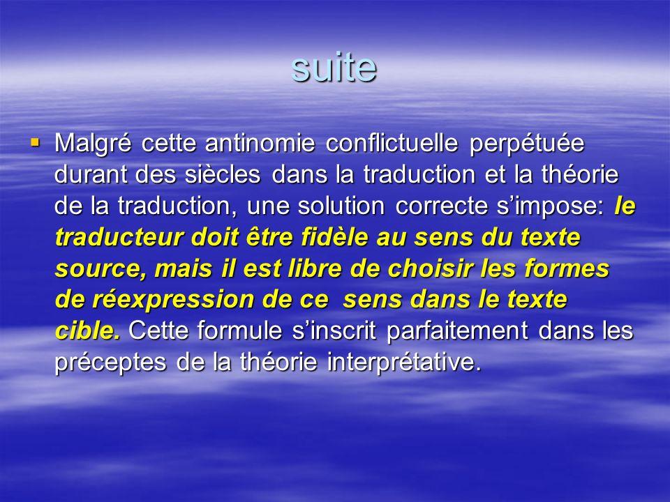 suite Malgré cette antinomie conflictuelle perpétuée durant des siècles dans la traduction et la théorie de la traduction, une solution correcte simpo