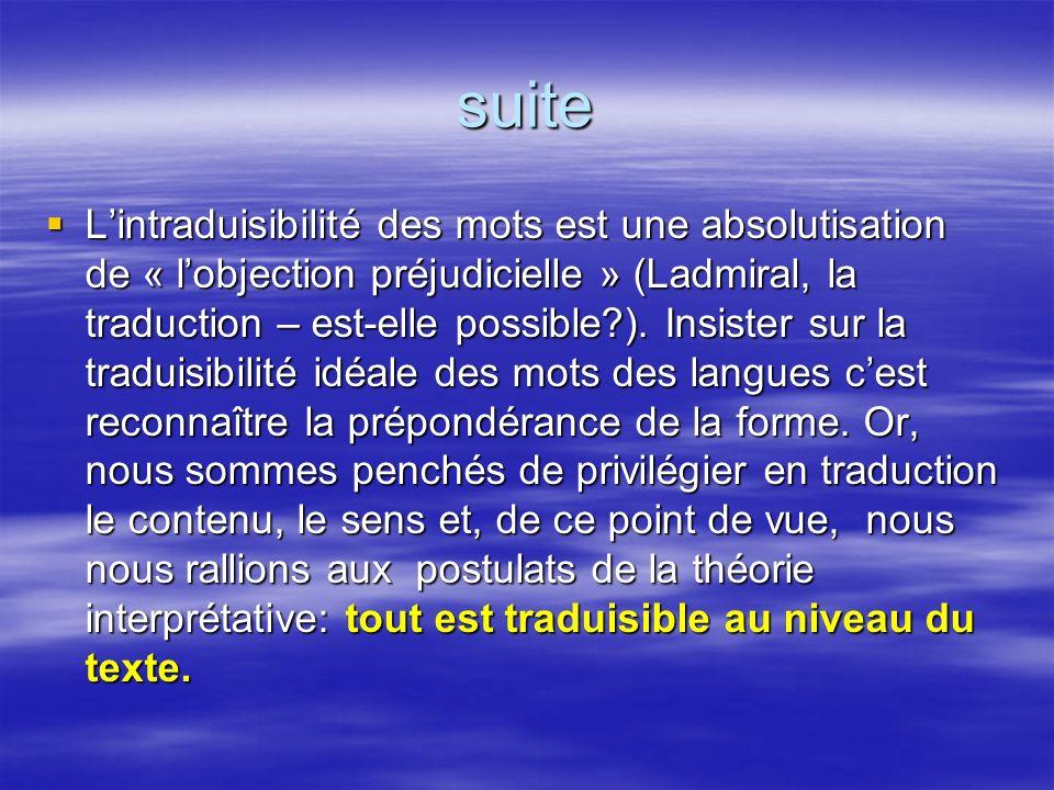 suite Lintraduisibilité des mots est une absolutisation de « lobjection préjudicielle » (Ladmiral, la traduction – est-elle possible?). Insister sur l