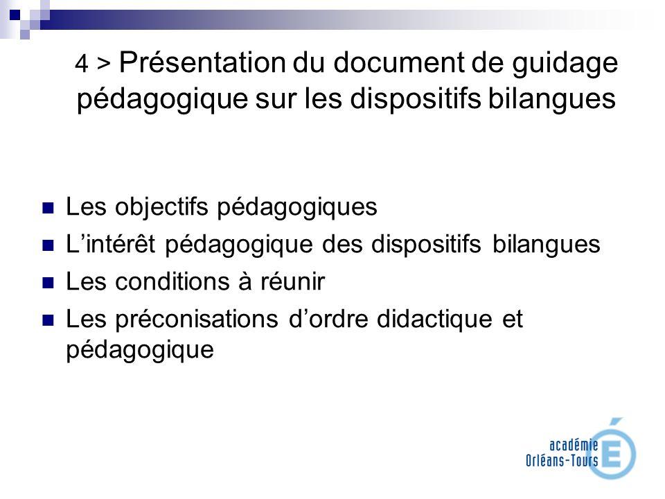 4 > Présentation du document de guidage pédagogique sur les dispositifs bilangues Les objectifs pédagogiques Lintérêt pédagogique des dispositifs bila