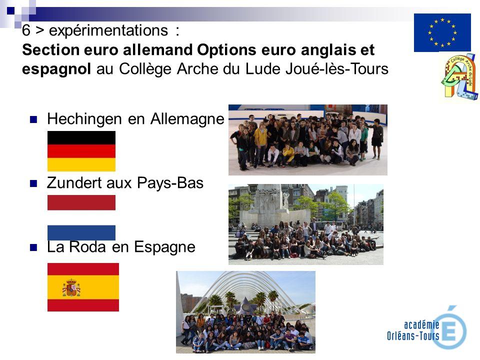 Hechingen en Allemagne Zundert aux Pays-Bas La Roda en Espagne 6 > expérimentations : Section euro allemand Options euro anglais et espagnol au Collèg