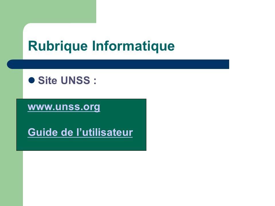 Rubrique Informatique Site UNSS : www.unss.org Guide de lutilisateur
