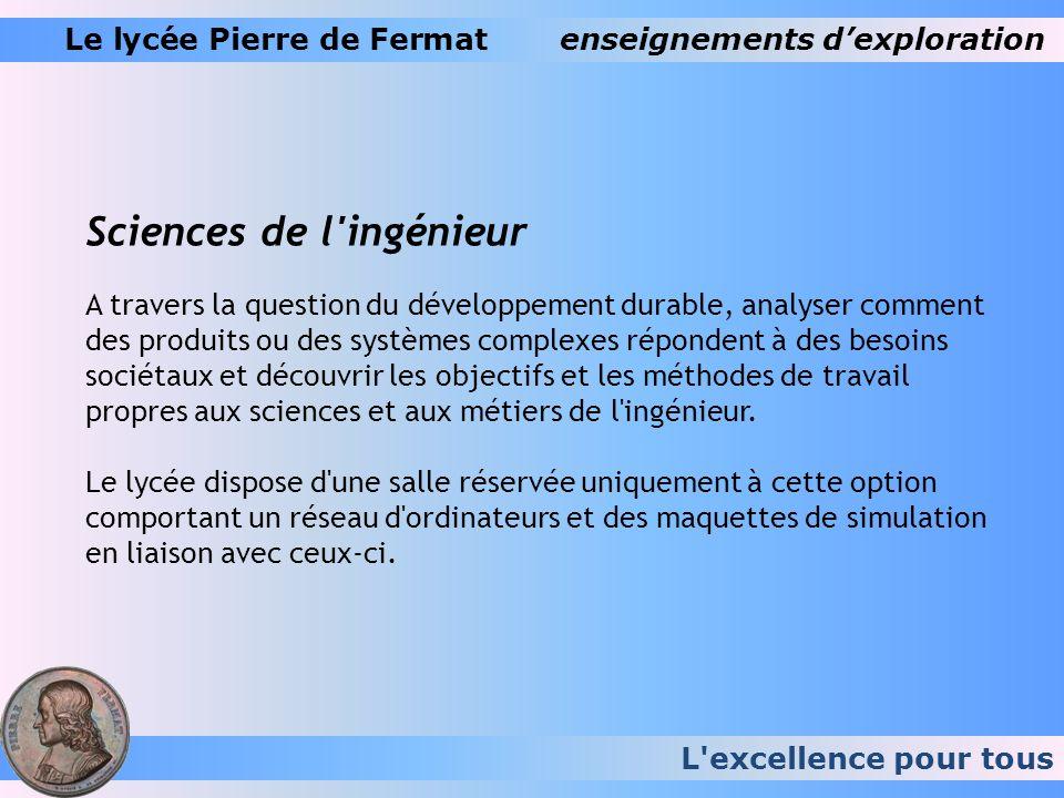 L'excellence pour tous Le lycée Pierre de Fermatenseignements dexploration Sciences de l'ingénieur A travers la question du développement durable, ana