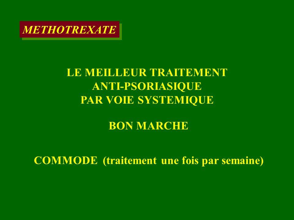 LE MEILLEUR TRAITEMENT ANTI-PSORIASIQUE PAR VOIE SYSTEMIQUE BON MARCHE COMMODE (traitement une fois par semaine)