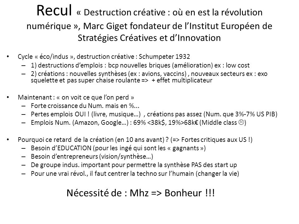 Recul « Destruction créative : où en est la révolution numérique », Marc Giget fondateur de lInstitut Européen de Stratégies Créatives et dInnovation