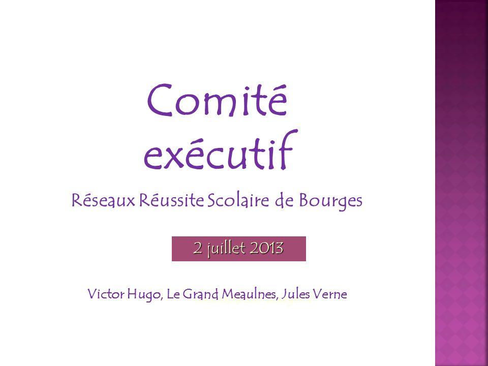 Circonscription Bourges II Comité exécutif Réseaux Réussite Scolaire de Bourges Victor Hugo, Le Grand Meaulnes, Jules Verne 2 juillet 2013
