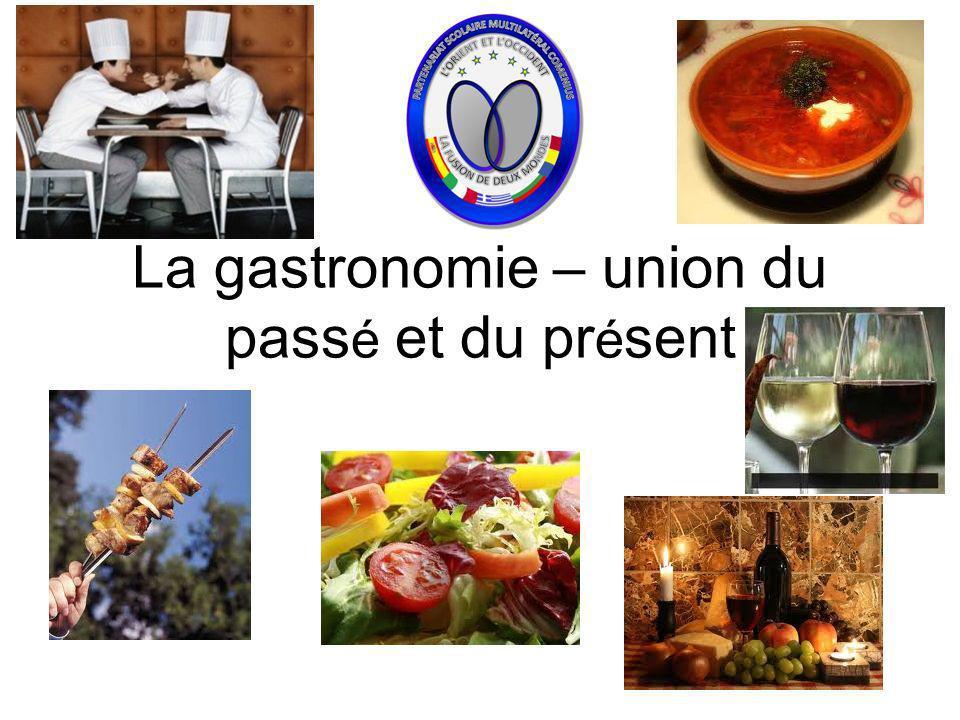 La gastronomie – union du pass é et du pr é sent