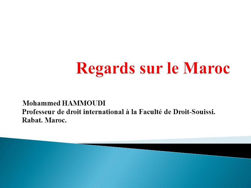 Mohammed HAMMOUDI Professeur de droit international à la Faculté de Droit-Souissi. Rabat. Maroc.