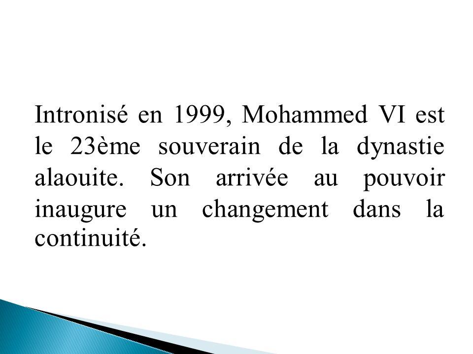 Intronisé en 1999, Mohammed VI est le 23ème souverain de la dynastie alaouite. Son arrivée au pouvoir inaugure un changement dans la continuité.